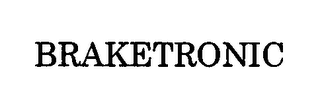 mark for BRAKETRONIC, trademark #76348972