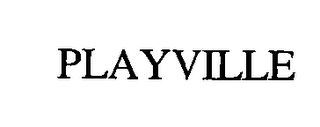 mark for PLAYVILLE, trademark #76350444