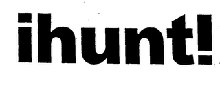 mark for IHUNT!, trademark #76350651