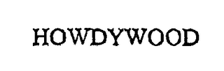 mark for HOWDYWOOD, trademark #76351735