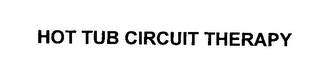 mark for HOT TUB CIRCUIT THERAPY, trademark #76351837