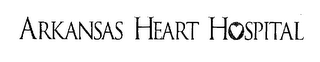 mark for ARKANSAS HEART HOSPITAL, trademark #76353352