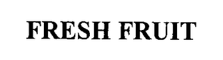 mark for FRESH FRUIT, trademark #76354098