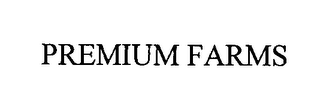 mark for PREMIUM FARMS, trademark #76354525