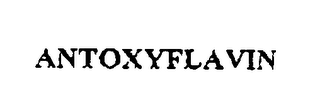 mark for ANTOXYFLAVIN, trademark #76355498