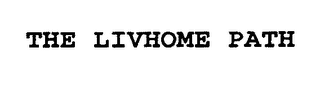 mark for THE LIVHOME PATH, trademark #76357377