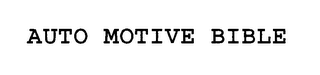 mark for AUTO MOTIVE BIBLE, trademark #76358269