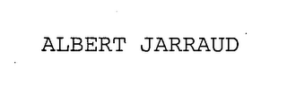 mark for ALBERT JARRAUD, trademark #76359117