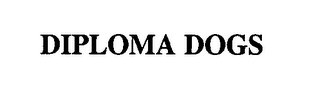 mark for DIPLOMA DOGS, trademark #76359233