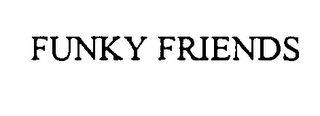 mark for FUNKY FRIENDS, trademark #76361859