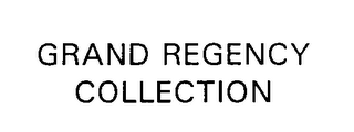 mark for GRAND REGENCY COLLECTION, trademark #76362008