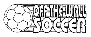 mark for OFF THE WALL SOCCER, trademark #76363298