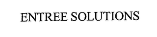 mark for ENTREE SOLUTIONS, trademark #76363740