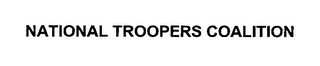 mark for NATIONAL TROOPERS COALITION, trademark #76364152
