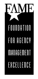mark for FAME FOUNDATION FOR AGENCY MANAGEMENT EXCELLENCE, trademark #76364598