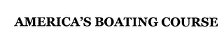 mark for AMERICA'S BOATING COURSE, trademark #76365010