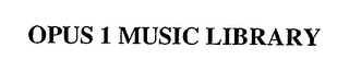 mark for OPUS 1 MUSIC LIBRARY, trademark #76365644