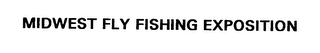 mark for MIDWEST FLY FISHING EXPOSITION, trademark #76366821