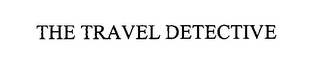 mark for THE TRAVEL DETECTIVE, trademark #76367130
