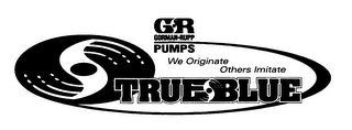 mark for GR GORMAN-RUPP PUMPS WE ORIGINATE OTHERS IMITATE TRUE BLUE, trademark #76368823