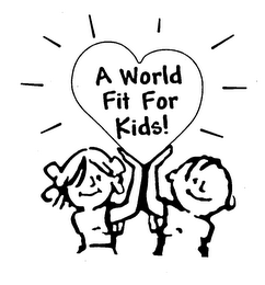 mark for A WORLD FIT FOR KIDS!, trademark #76369327
