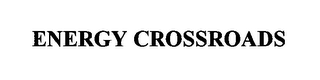 mark for ENERGY CROSSROADS, trademark #76369382