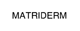 mark for MATRIDERM, trademark #76369975