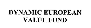 mark for DYNAMIC EUROPEAN VALUE FUND, trademark #76371675