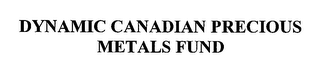 mark for DYNAMIC CANADIAN PRECIOUS METALS FUND, trademark #76371682