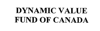 mark for DYNAMIC VALUE FUND OF CANADA, trademark #76371696