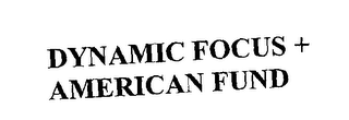 mark for DYNAMIC FOCUS + AMERICAN FUND, trademark #76371738