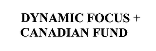 mark for DYNAMIC FOCUS + CANADIAN FUND, trademark #76371741