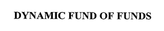 mark for DYNAMIC FUND OF FUNDS, trademark #76371745
