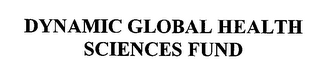 mark for DYNAMIC GLOBAL HEALTH SCIENCES FUND, trademark #76371746