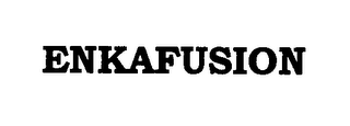 mark for ENKAFUSION, trademark #76372270