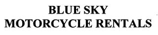 mark for BLUE SKY MOTORCYCLE RENTALS, trademark #76374837