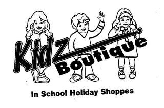 mark for KIDZ BOUTIQUE IN SCHOOL HOLIDAY SHOPPES, trademark #76376615