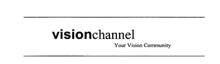 mark for VISIONCHANNEL YOUR VISION COMMUNITY, trademark #76378392