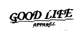mark for GOOD LIFE APPAREL, trademark #76378756