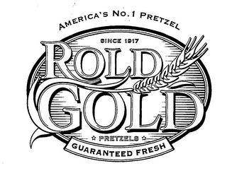 mark for AMERICA'S NO. 1 SINCE 1917 ROLD GOLD PRETZELS GUARANTEED FRESH, trademark #76379646