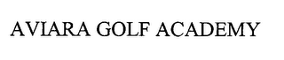 mark for AVIARA GOLF ACADEMY, trademark #76380236