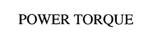 mark for POWER TORQUE, trademark #76381431