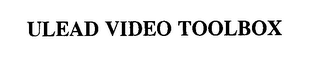 mark for ULEAD VIDEO TOOLBOX, trademark #76385754
