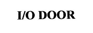 mark for I/O DOOR, trademark #76386031