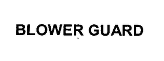 mark for BLOWER GUARD, trademark #76388316