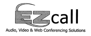mark for E Z CALL AUDIO, VIDEO & WEB CONFERENCING SOLUTIONS, trademark #76389244