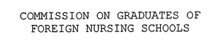 mark for COMMISSION ON GRADUATES OF FOREIGN NURSING SCHOOLS, trademark #76389445