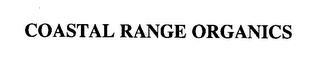 mark for COASTAL RANGE ORGANICS, trademark #76389453