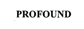 mark for PROFOUND, trademark #76390016