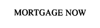 mark for MORTGAGE NOW, trademark #76390925